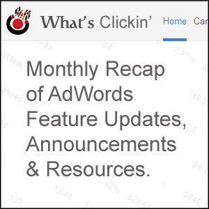 Monthly Recap of AdWords Updates, Features, Announcements and Resources.